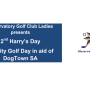 Observatory Golf Club Ladies presents  2nd Harry's Day Charity Golf Day in aid of DogTown SA